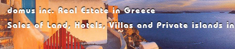 Sales of Land, Hotels, Resorts, Villas, Houses and Private islands in Greece